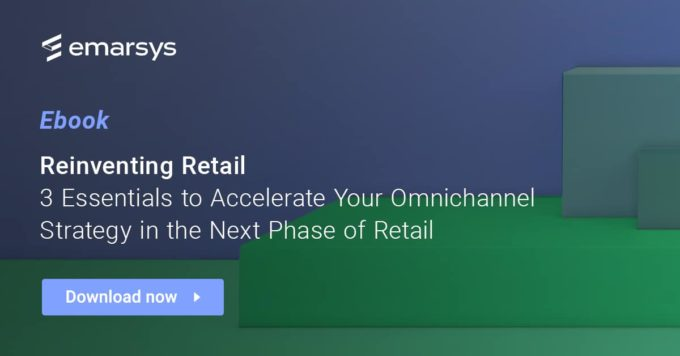 Reinventing Retail 3 Essentials to Accelerate Your Omnichannel Strategy in the Next Phase of Retail