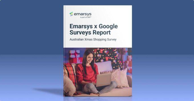 Emarsys x Google Survey Report — Australian Xmas Shopping Survey