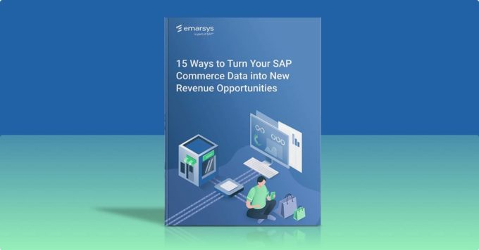 15 Ways to Turn SAP Commerce Data into New Revenue Opportunities