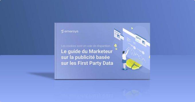Publicité basée sur les first party data : le guide du marketeur