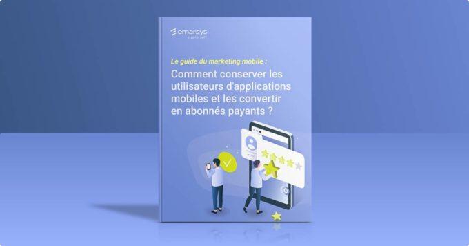 Comment conserver les utilisateurs d'applications mobiles et les convertir en abonnés payants